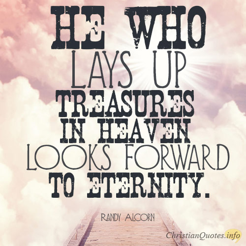 He-who-lays-up-treasures-in-heaven-looks-forward-to-eternity2